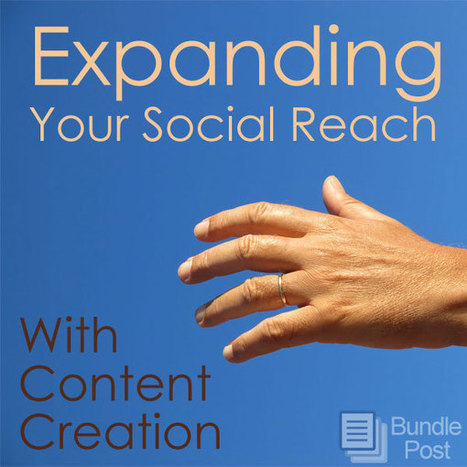 How To: Expand Local Business Social Reach Through Content Creation | Social Media Firestarter | Scoop.it