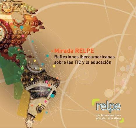 Mirada RELPE: reflexiones iberoamericanas sobre las TIC y la educación Libro a descargar | DiXit Dixital | Scoop.it