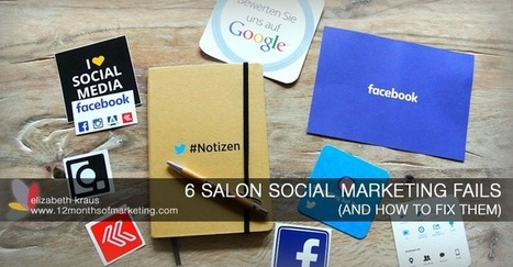 6 Reasons Your Salon Social Marketing Stinks (and how to fix it) | Small Business Marketing Ideas | Scoop.it