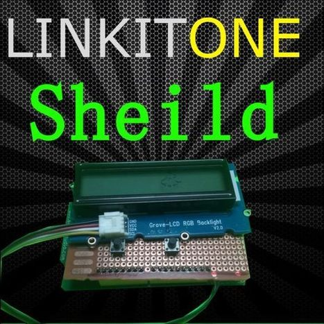 How to Build a Shield for the Linkit One | Raspberry Pi | Scoop.it