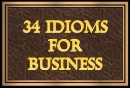 34 IDIOMS FOR BUSINESS | Multilíngues | Scoop.it