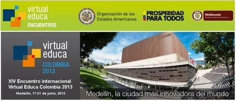 Bienvenid@s al  XIV Encuentro Internacional Virtual Educa Colombia-2013 - RedDOLAC - Red de Docentes de América Latina y del Caribe - | A New Society, a new education! | Scoop.it