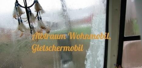Albtraum Wohnmobil Gletschermobil | Rumtreiber on Tour | Scoop.it