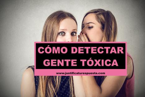 14 Soluciones para detectar y evitar a la gente tóxica | Educacion, ecologia y TIC | Scoop.it