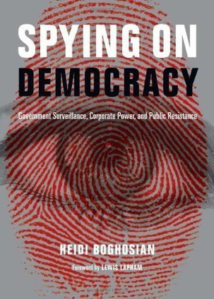 Heidi Boghosian: Spying on Democracy: Government Surveillance, Corporate Power, and Public Resistance (2013) — Monoskop Log | Technoscience and the Future | Scoop.it