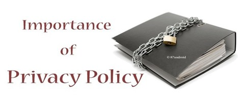Importance of Privacy Policy for Online Business - 87android | 87android - a technology blog | Scoop.it