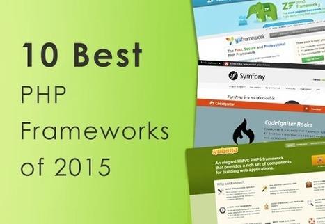 10 Best PHP Frameworks of 2015 | Bazaar | Scoop.it