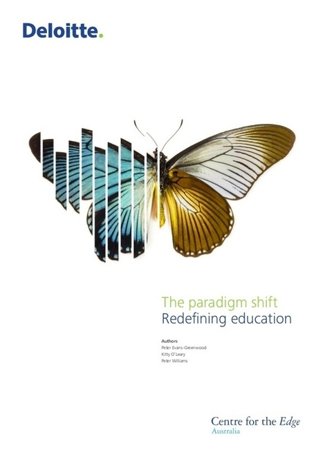 The paradigm shift. Redefining education. Peter Evans-Greenwood   Education Technologies   Scoop.it   Scoop.it