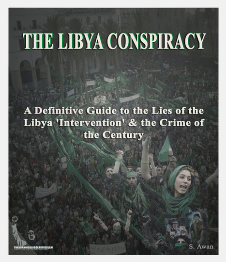 'THE LIBYA CONSPIRACY' - Free, Exclusive Book Download For All Readers... | Saif al Islam | Scoop.it