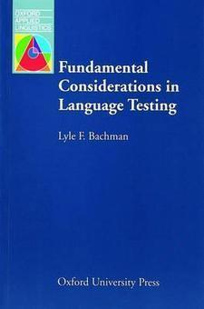 Fundamental Considerations in Language Testing by Bachman, Lyle | English Teaching profession | Scoop.it