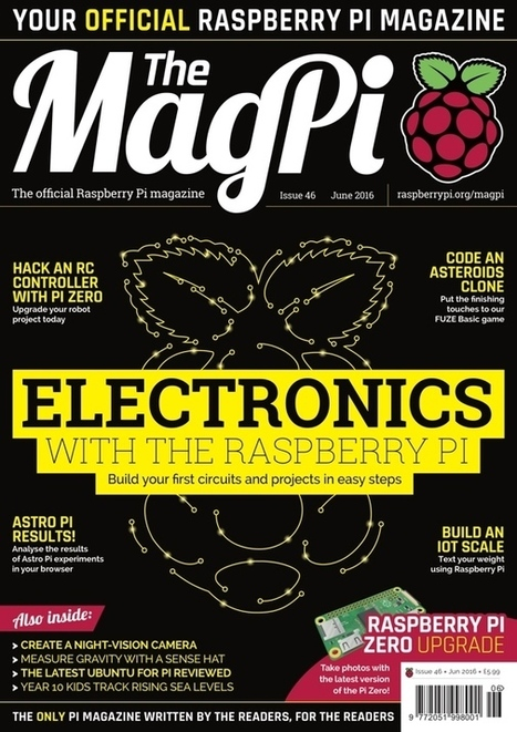 The MagPi magazine #46 is out now! | Raspberry Pi | Scoop.it