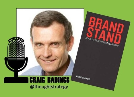 Deconstructing thought leadership with Craig Badings | Cogitation Supremacy | Scoop.it