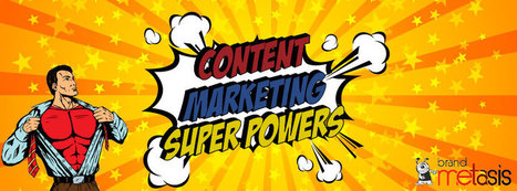 Get to Know the Content Marketing Superpowers You Have. | Inbound Marketing | Scoop.it