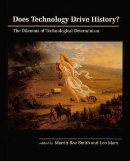 10 Big Pieces: Smith & Marx, eds., Does Technology Drive History? | Independent Learning in SJC VLE | Scoop.it