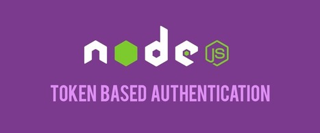 Authenticate a Node.js API with JSON Web Tokens | JavaScript for Line of Business Applications | Scoop.it