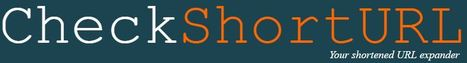 CheckShortURL - Unshorten tiny links from hundreds of URL shortening services | technologies | Scoop.it