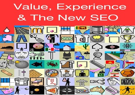 Value, Experience & The New SEO - Conversation With Robin, Brian and David | Marketing Revolution | Scoop.it
