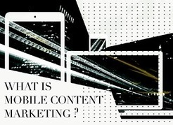 What is Mobile Content Marketing? | Content marketing | Scoop.it