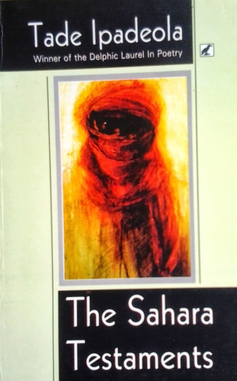 Tade Ipadeola Talks to Uche Umez About His Poetry Collection The Sahara Testaments | arts and entertainment | Scoop.it