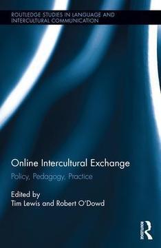 Online Intercultural Exchange: Policy, Pedagogy, Practice (Hardback) - Routledge | GREIP Grup de Recerca en Ensenyament i Interacció Plurilingües | Scoop.it