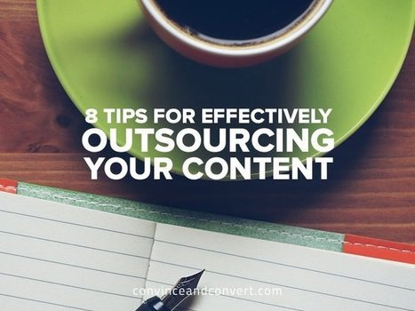 8 Tips for Effectively Outsourcing Your Content | Engagement & Content Marketing | Scoop.it