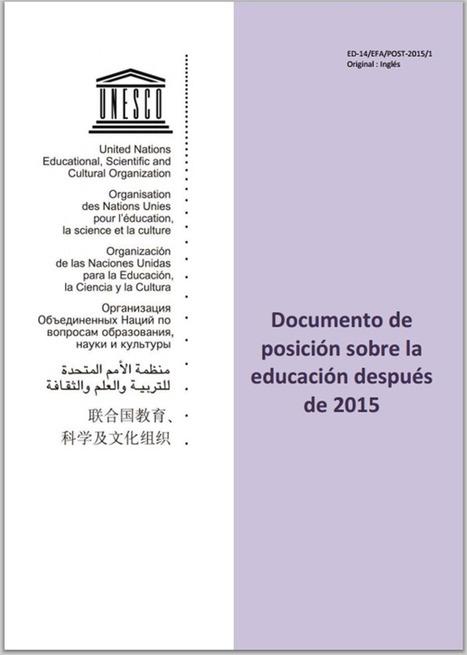 UNESCO: Documento de posición sobre la Educación después de 2015 | SOCIOLOGÍA DE LA EDUCACIÓN | Scoop.it