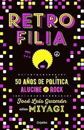 Retrofilia: 50 años de política, alucine y rock | Política & Rock'n'Roll | Scoop.it