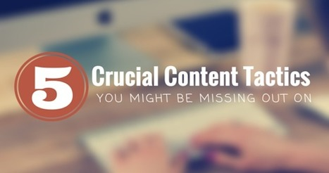 5 Content Creation Tactics You Might be Missing Out | SEJ | Online tips & social media nieuws | Scoop.it