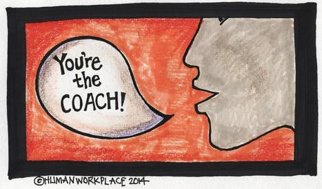 You're the Coach: The Case of the Missing MOJO | Human Workplace | Scoop.it