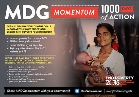 United Nations Millennium Development Goals | See and share #MDGmomentum: 1,000 Days of Action | Geography of Disease | Scoop.it