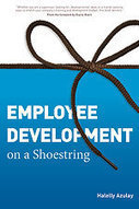 Employee Development on a Shoestring - ASTD   Training for Corporate Trainers   Scoop.it