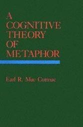 A Cognitive Theory Of Metapho Earl R. Mac Cormac | With My Right Brain | Scoop.it