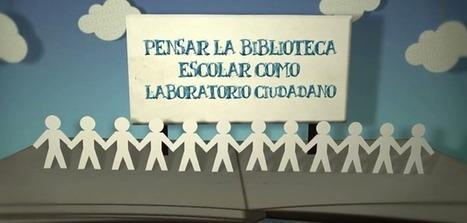 Pensar la biblioteca escolar como un laboratorio ciudadano. | Blog de CNIIE @educaCNIIE | Bibliotecas escolares, promoción de la lectura, formación, redes y entornos profesionales | Scoop.it
