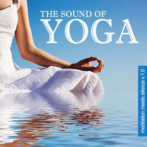 The Sound of Yoga – Meditation Meets Silence Vol 1 | Mp3 Total Download | Scoop.it