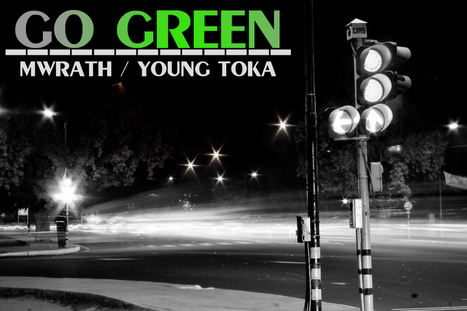 Go Green - Young Toka & MWrath by Mwrath | Music News | Scoop.it