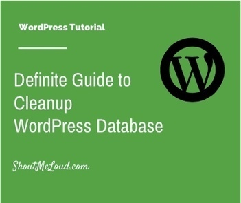 A Definite Guide for Every WordPress User To Reduce Database Size | Learn WordPress | Scoop.it