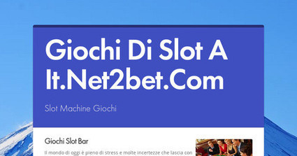 Giochi Di Slot A It.Net2bet.Com | Gioca al casinò | Scoop.it