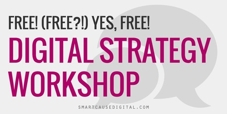 Free Digital Strategy Workshop | Nonprofit Online Communications | Scoop.it