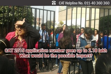 CAT 2015 application number goes up to 2.18 lakh - What would be the possible impact?   Education:Education and Career is life   Scoop.it