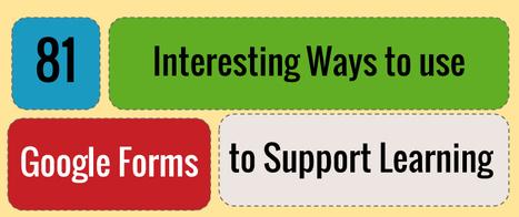 80 Interesting Ways to Use Google Forms to Support Learning | Todoele: Herramientas y aplicaciones para ELE | Scoop.it