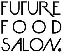 Future Food Salon Series II: | Culture of Cities | Scenes of Innovation | Scoop.it