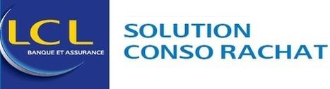 Rachat de crédit LCL Solution Rachat Conso Crédit Lyonnais | Rachat de crédit | Scoop.it