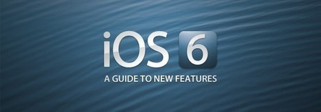 iOS 6: A Complete Guide To New Features | IKT och iPad i undervisningen | Scoop.it
