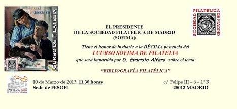 Sociedad Filatélica de Madrid: 10 Ponencia I Curso de Filatelia. 10/03/2013. Evaristo Alfaro Bibliografía Filatélica | SOFIMA al Día | Scoop.it
