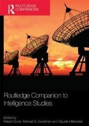 Worth a Look:  Routledge Companion to Intelligence Studies — Shipped Today, Pre-Order for 29 August 2013 Fulfillment from Amazon   Open Source Everything   Scoop.it