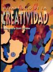 Desarrollo de la Creatividad | CREATIVIDAD-LUMBRE | Scoop.it