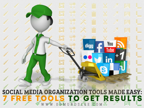 Social Media Organization Tools Boost Results | Digitization - The new MANTRA! | Scoop.it