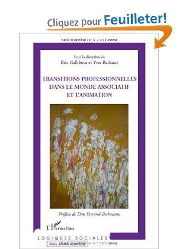 """Livre : """"Transitions professionnelles dans le monde associatif et l'animation"""" d'Eric Gallibour et Yves Raibaud   Economie Responsable et Consommation Collaborative   Scoop.it"""