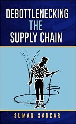 Debottlenecking the Supply Chain by Suman Sarkar (Author) | topnews.koeln | Scoop.it