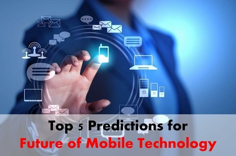 Read What the Future of Mobile Technology Holds for Us - Arth I-Soft Blog | Android App Development India | Scoop.it